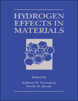 Hydrogen Effects in Materials (Hardback)
