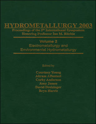 Hydrometallurgy 2003 - Fifth International Conference in Honor of Professor Ian Ritchie: v. 1: Leaching and Solution Purification (Hardback)