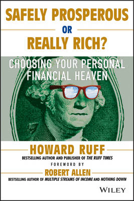 Safely Prosperous or Really Rich: Choosing Your Personal Financial Heaven (Paperback)