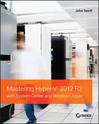 Mastering Hyper-V 2012 R2 with System Center and Windows Azure (Paperback)