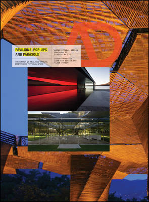 Pavilions, Pop Ups and Parasols: The Impact of Real and Virtual Meeting on Physical Space - Architectural Design (Paperback)