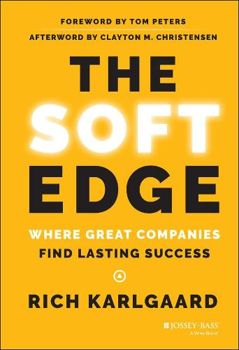 The Soft Edge: Where Great Companies Find Lasting Success (Hardback)