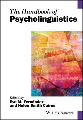 The Handbook of Psycholinguistics - Blackwell Handbooks in Linguistics (Hardback)
