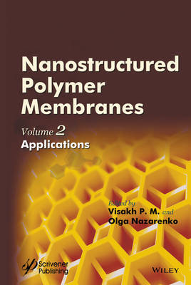 Nanostructured Polymer Membranes: Volume 2: Applications (Hardback)