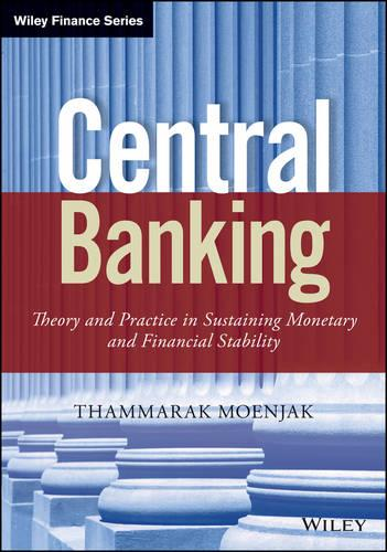 Central Banking: Theory and Practice in Sustaining Monetary and Financial Stability (Hardback)