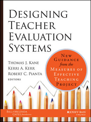 Designing Teacher Evaluation Systems: New Guidance from the Measures of Effective Teaching Project (Hardback)