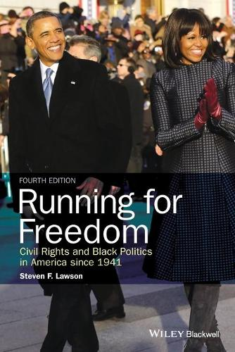Running for Freedom: Civil Rights and Black Politics in America Since 1941, Fourth Edition (Paperback)