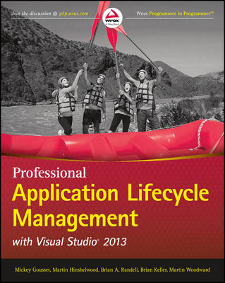 Professional Application Lifecycle Management with Visual Studio 2013 (Paperback)