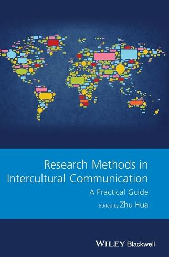 Research Methods in Intercultural Communication: A Practical Guide - GMLZ - Guides to Research Methods in Language and Linguistics (Hardback)