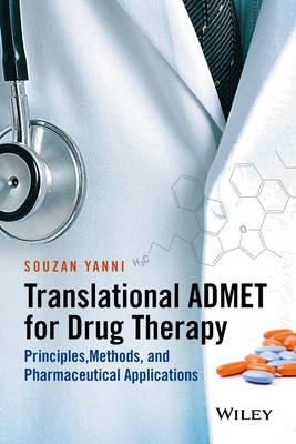 Translational ADMET for Drug Therapy: Principles, Methods, and Pharmaceutical Applications (Hardback)