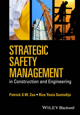 Strategic Safety Management in Construction and Engineering (Hardback)