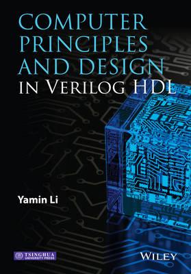 Computer Principles and Design in Verilog HDL (Hardback)