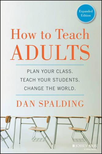 How to Teach Adults: Plan Your Class, Teach Your Students, Change the World, Expanded Edition (Paperback)