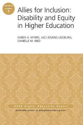Allies for Inclusion: Disability and Equity in Higher Education: ASHE Volume 39, Number 5 - J-B ASHE Higher Education Report Series (AEHE) (Paperback)