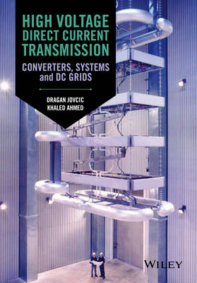 High Voltage Direct Current Transmission: Converters, Systems and DC Grids (Hardback)