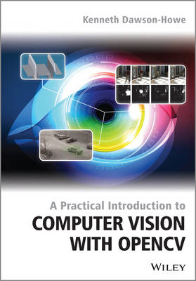 A Practical Introduction to Computer Vision with Opencv3 - The Wiley-IS&T Series in Imaging Science and Technology (Paperback)