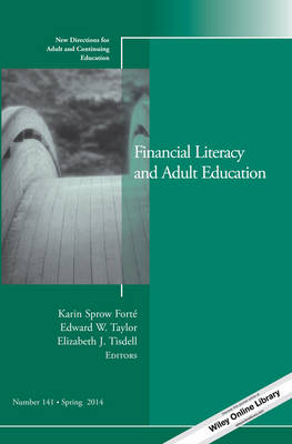 Financial Literacy and Adult Education: New Directions for Adult and Continuing Education, Number 141 - J-B ACE Single Issue Adult & Continuing Education (Paperback)