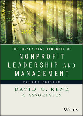 The Jossey-Bass Handbook of Nonprofit Leadership and Management - Essential Texts for Nonprofit and Public Leadership and Management (Hardback)