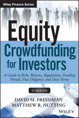 Equity Crowdfunding for Investors: A Guide to Risks, Returns, Regulations, Funding Portals, Due Diligence, and Deal Terms - Wiley Finance (Hardback)