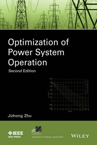 Optimization of Power System Operation - IEEE Press Series on Power Engineering (Hardback)