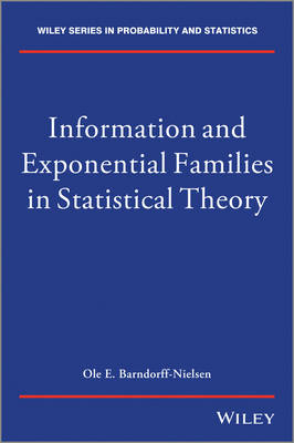 Information and Exponential Families in Statistical Theory 2E - Wiley Series in Probability and Statistics (Hardback)