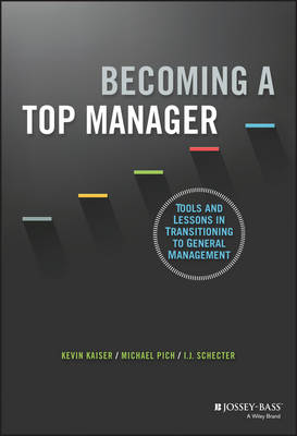Becoming A Top Manager: Tools and Lessons in Transitioning to General Management (Hardback)