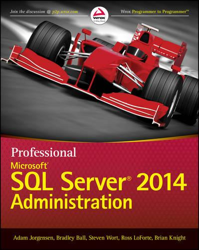 Professional Microsoft SQL Server 2014 Administration (Paperback)