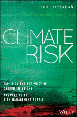 Climate Risk: Tail Risk and the Price of Carbon Emissions-Answers to the Risk Management Puzzle (Hardback)