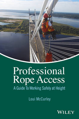 Professional Rope Access: A Guide To Working Safely at Height (Hardback)