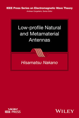 Low-profile Natural and Metamaterial Antennas: Analysis Methods and Applications - IEEE Press Series on Electromagnetic Wave Theory (Hardback)