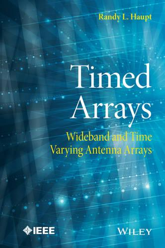 Timed Arrays: Wideband and Time Varying Antenna Arrays - Wiley - IEEE (Hardback)