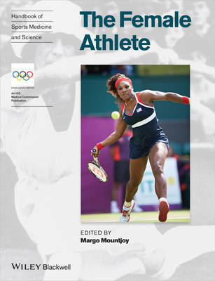 Handbook of Sports Medicine and Science: The Female Athlete - Olympic Handbook Of Sports Medicine (Paperback)