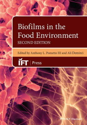 Biofilms in the Food Environment - Institute of Food Technologists Series (Hardback)