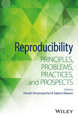 Reproducibility: Principles, Problems, Practices, and Prospects (Hardback)