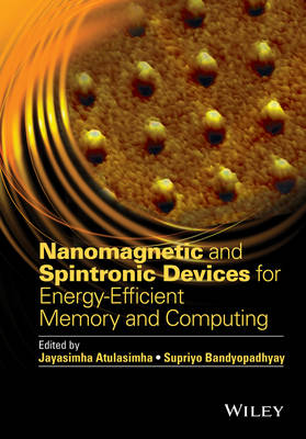 Nanomagnetic and Spintronic Devices for Energy-Efficient Memory and Computing (Hardback)