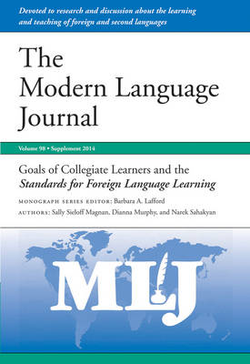 Goals of Collegiate Learners and the Standards for Foreign Language Learning - Modern Language Journal Monograph Series (Paperback)