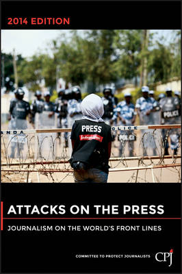 Attacks on the Press 2014: Journalism on the World's Front Lines - Bloomberg (Paperback)