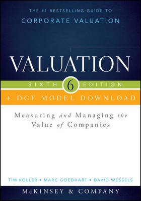 Valuation + DCF Model Download: Measuring and Managing the Value of Companies - Wiley Finance (Hardback)