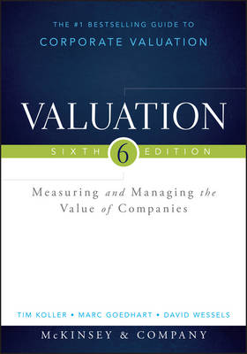 Valuation: Measuring and Managing the Value of Companies - Wiley Finance (Hardback)