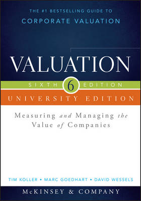 Valuation: Measuring and Managing the Value of Companies, University Edition - Wiley Finance (Paperback)