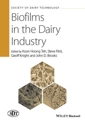 Biofilms in the Dairy Industry - Society of Dairy Technology Series (Hardback)