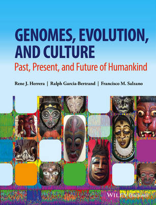 Genomes, Evolution, and Culture: Past, Present, and Future of Humankind (Hardback)