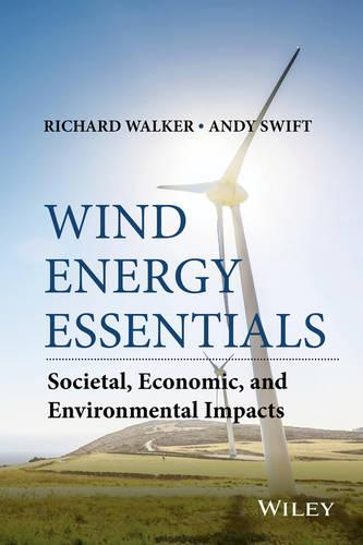 Wind Energy Essentials: Societal, Economic, and Environmental Impacts (Hardback)