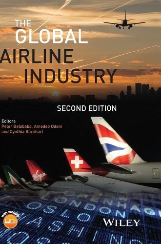 The Global Airline Industry - Aerospace Series (Hardback)