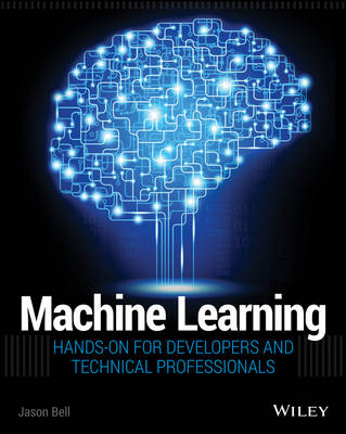 Machine Learning: Hands-On for Developers and Technical Professionals (Paperback)