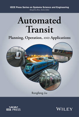 Automated Transit: Planning, Operation, and Applications - IEEE Press Series on Systems Science and Engineering (Hardback)