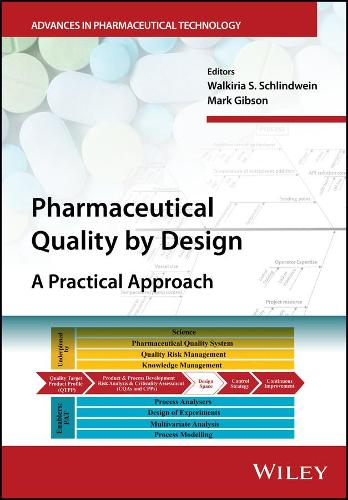 Pharmaceutical Quality by Design: A Practical Approach - Advances in Pharmaceutical Technology (Hardback)