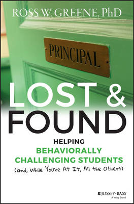 Lost and Found: Helping Behaviorally Challenging Students (And, While You're at It, All the Others) - J-B Ed: Reach and Teach (Hardback)