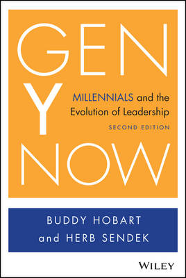 Gen Y Now: Millennials and the Evolution of Leadership (Hardback)