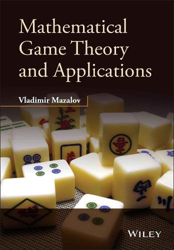 Mathematical Game Theory and Applications - Wiley Desktop Editions (Hardback)